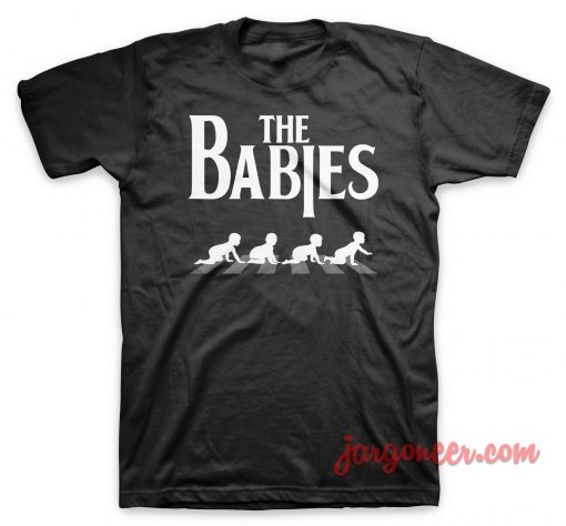 Babies Road T Shirt