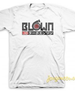 Blown T Shirt