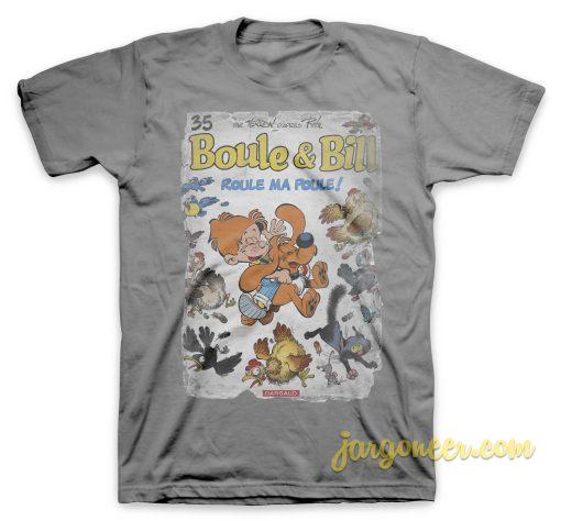 Boule Et Bill - Roule Ma Poule T-Shirt