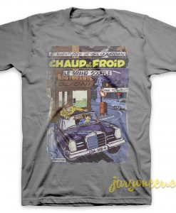 Chuad Et Froid T Shirt