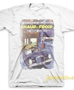 Chuad Et Froid T-Shirt