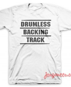 Drumless Backing Track T-Shirt