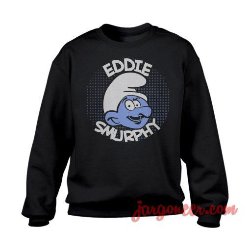 Eddie Smurphy Sweatshirt
