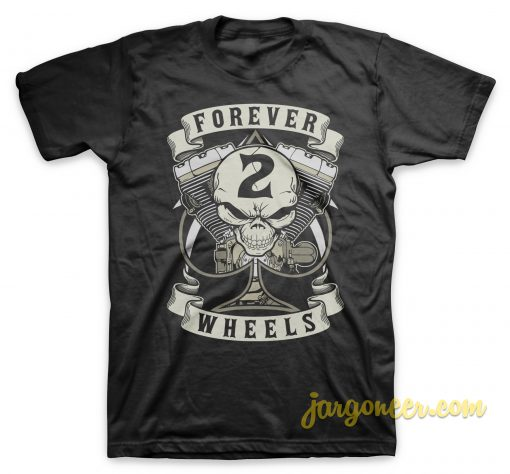 Forever 2 Wheels T Shirt
