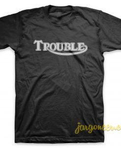 Solid Trouble T-Shirt