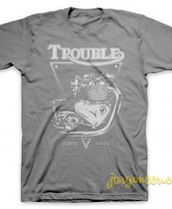 Trouble Engine T-Shirt