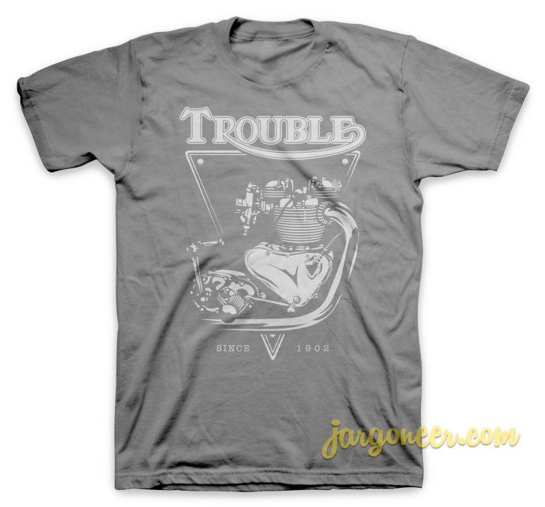 Trouble Engine T-Shirt