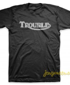 Trouble In Destroy Black T-Shirt