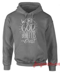 Work For God Quote Hoodie