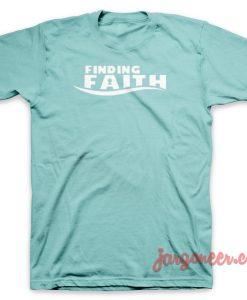 finding faith T-Shirt