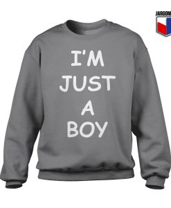 I'M JUST A BOY Sweatshirt
