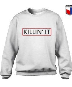 Killin It Sweatshirt