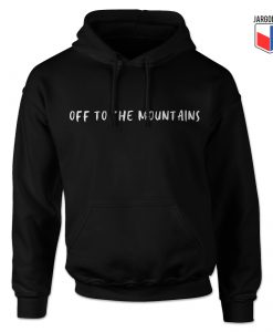 Off To The Mountains Hoodie