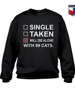 Prefer To Be Died Alone Sweatshirt