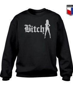 Bitch Sweatshirt