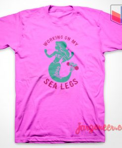 Working On Sea Legs T-shirt