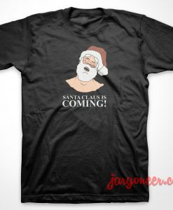 Santa Is Coming T-Shirt