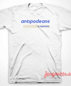 Antipodeans By Supreme T-Shirt