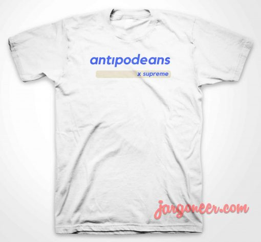 Antipodeans By Supreme T Shirt