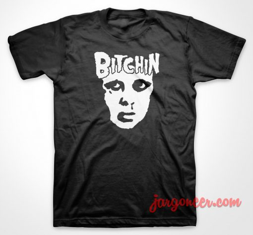 Bitchin Misfit T Shirt