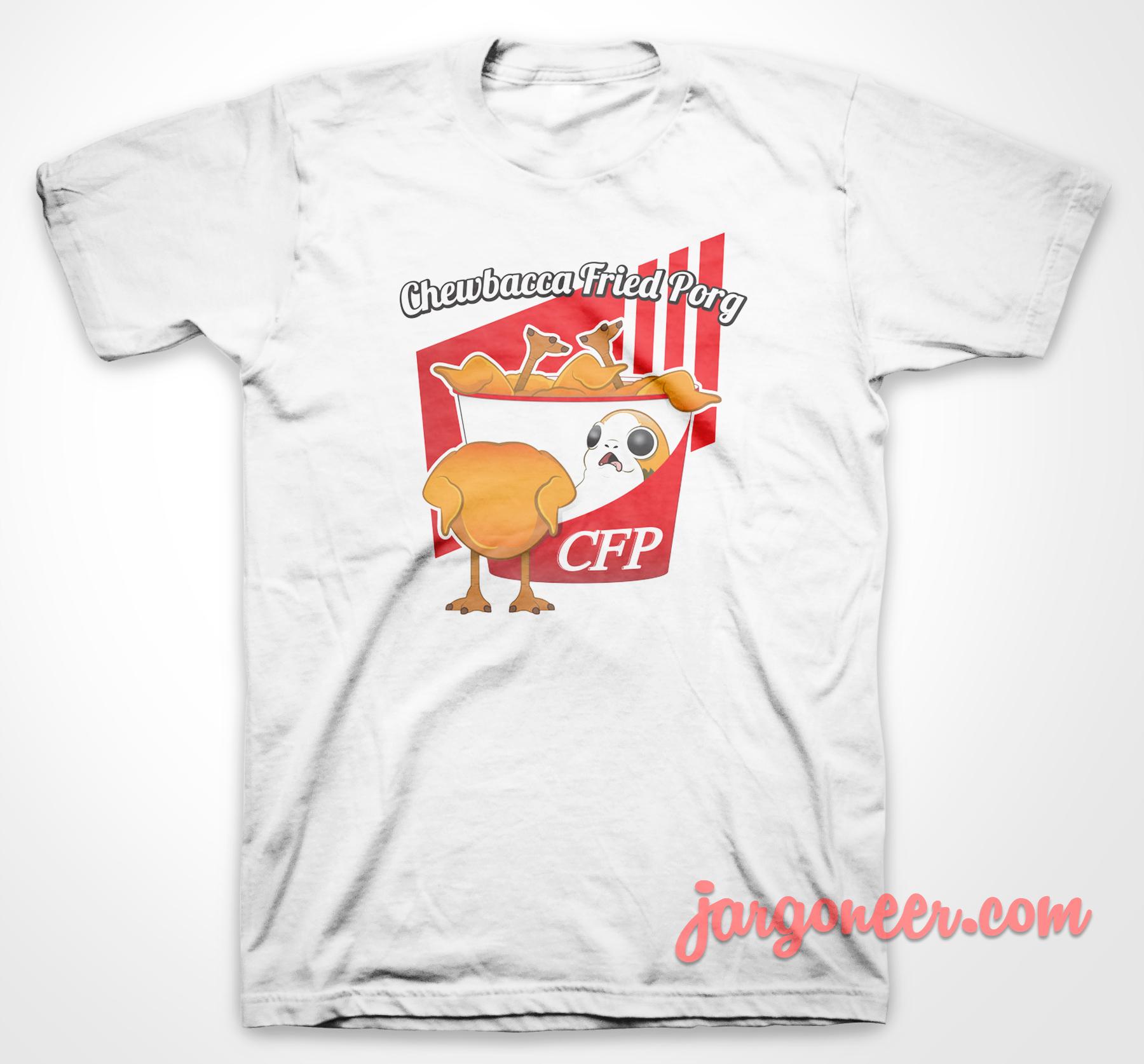 Chewbacca Fried Porg T Shirt Ideas T Shirt Shirt
