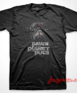 Dawn Of The Planet Pugs T-Shirt