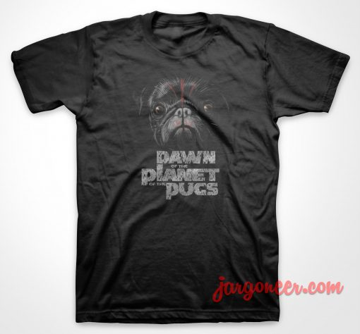 Dawn Of The Planet Pugs T Shirt