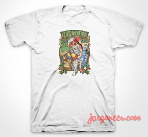 Go To Honolulu T Shirt