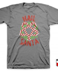 Hail Hail Santa T Shirt