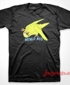 Henlo Ass Bird T-Shirt