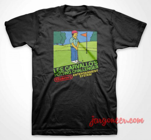 Lee Carvallo's Putting Challenge T Shirt
