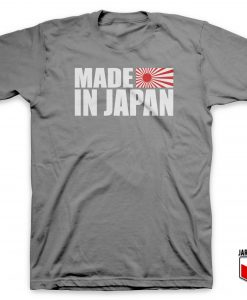 Made In the Land Of Rising Sun T-Shirt
