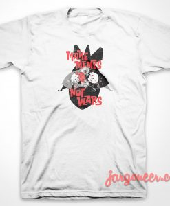 Not Wars T-Shirt