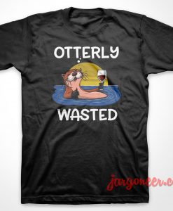 Otterly Wasted T-Shirt