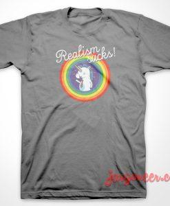 Realism Suck T-Shirt