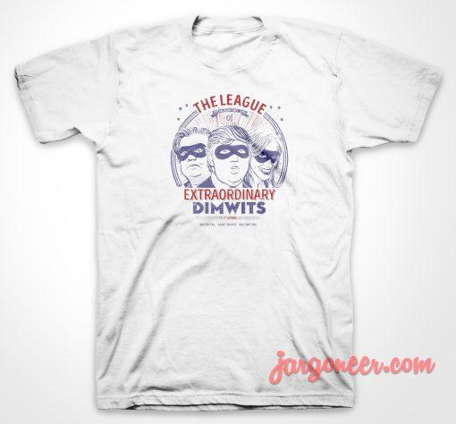 The Extraordinary Dimwits T Shirt