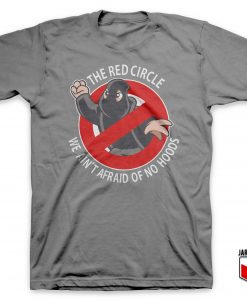 The Red Circle - Not Afraid Of No Hoods T-Shirt