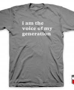 The Voice Of My Generation T-Shirt