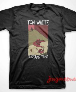 Tom Waits Closing Time 1973 T-Shirt