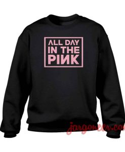 All Day In The Pink Crewneck Sweatshirt