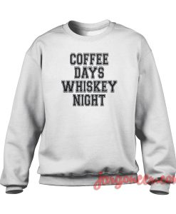 Coffee Days Whiskey Night Crewneck Sweatshirt