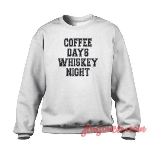 Coffee Days Whiskey Night Crewneck Sweatshirt