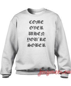 Come Over Crewneck Sweatshirt