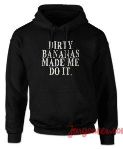 Dirty Bananas Hoodie