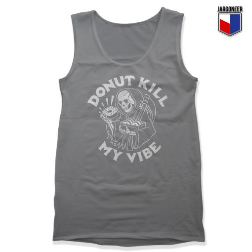 Donut Kill My Vibe Unisex Adult Tank Top