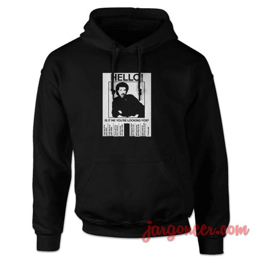Hello Is It Lionel Richie Hoodie