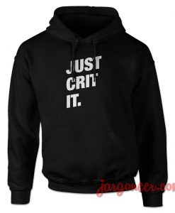 Just Crit It Hoodie