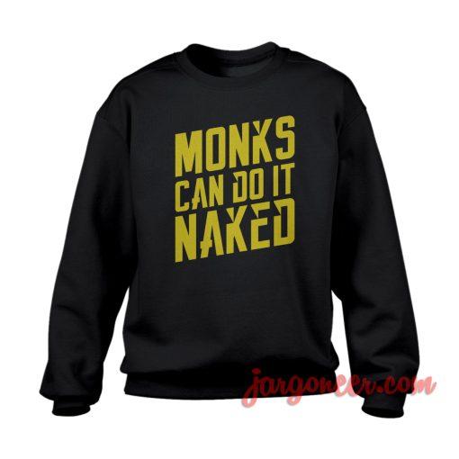 Monk's Can Do It Naked Crewneck Sweatshirt