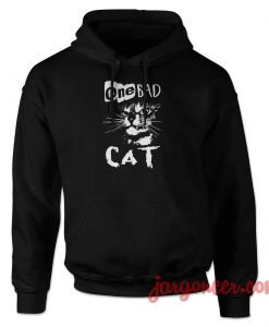 One Bad Cat Hoodie