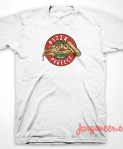Pizza Perfect T-Shirt
